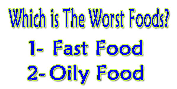 Which is The Worst Food for Our Body And Health ?