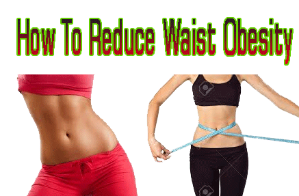 How To Reduce Waist Obesity