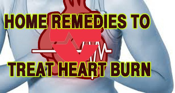 Home Remedies To Treat Heart Burn