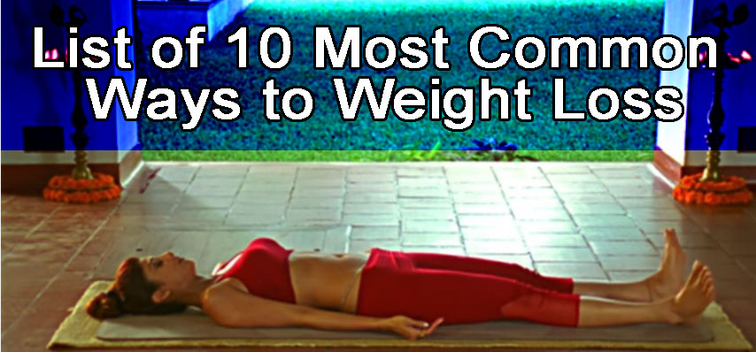 List of 10 Most Common Ways to Weight Loss: