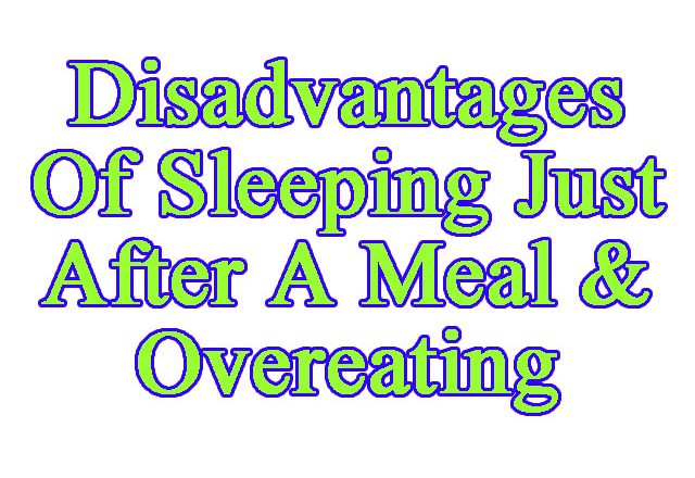 Disadvantages Of Sleeping Just After A Meal